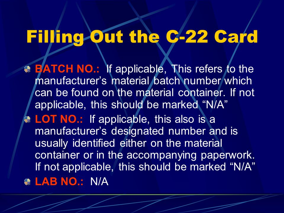 Filling Out the C-22 Card MANUFACTURER OR PRODUCER (NOT JOBBER): This can be a company name or a pit name or number. SOURCE: This will be either the p