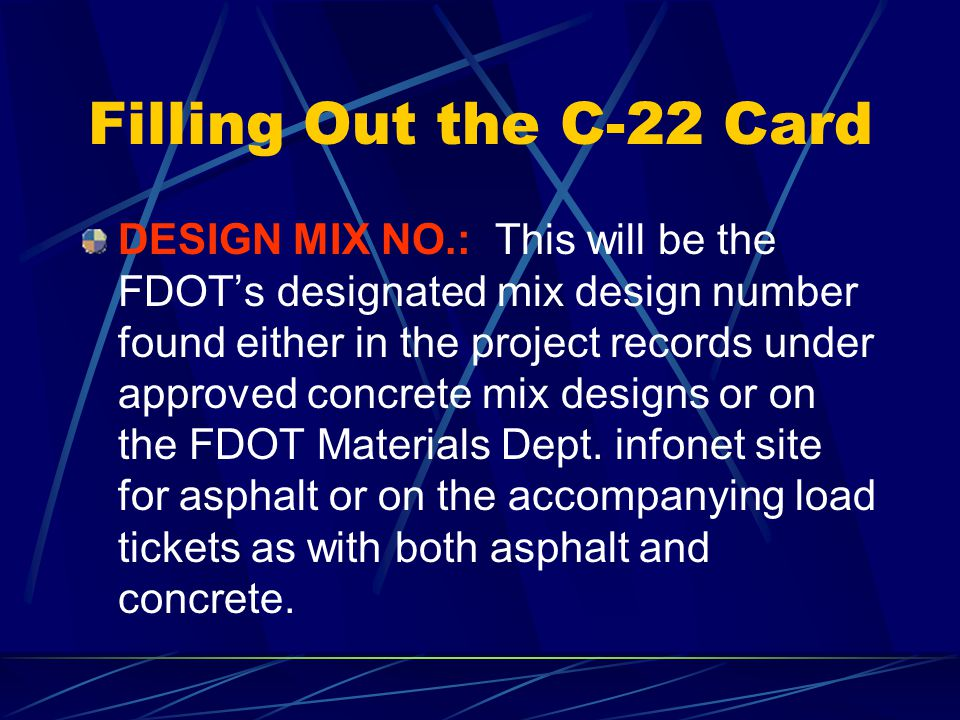 Filling Out the C-22 Card BATCH NO.: If applicable, This refers to the manufacturers material batch number which can be found on the material containe