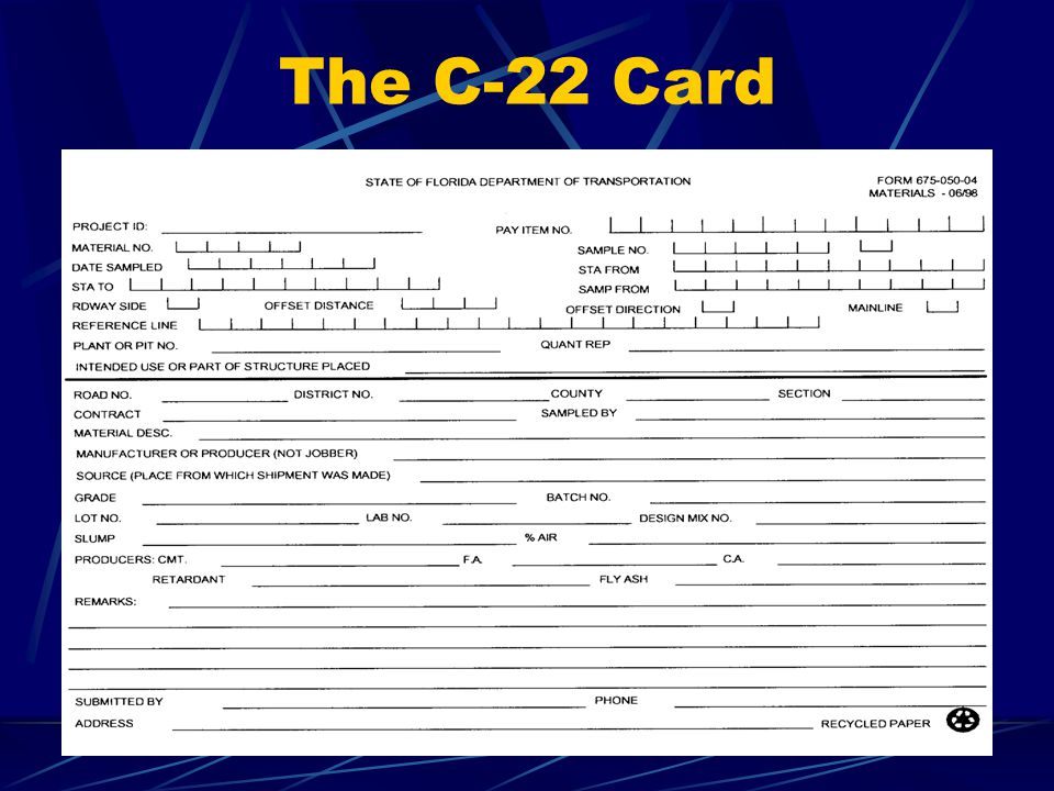 Web Based Training for Sample Transmittal (C-22) Cards First and foremost, it should be noted that it is the Inspectors responsibility to insure that