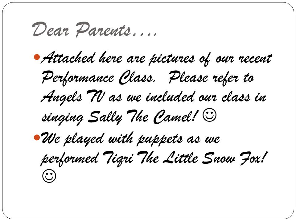 Dear Parents….Attached here are pictures of our recent Performance Class.