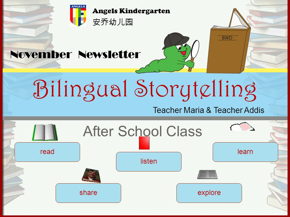 After School Class Bilingual Storytelling read listen learn shareexplore November Newsletter Angels Kindergarten Teacher Maria & Teacher Addis