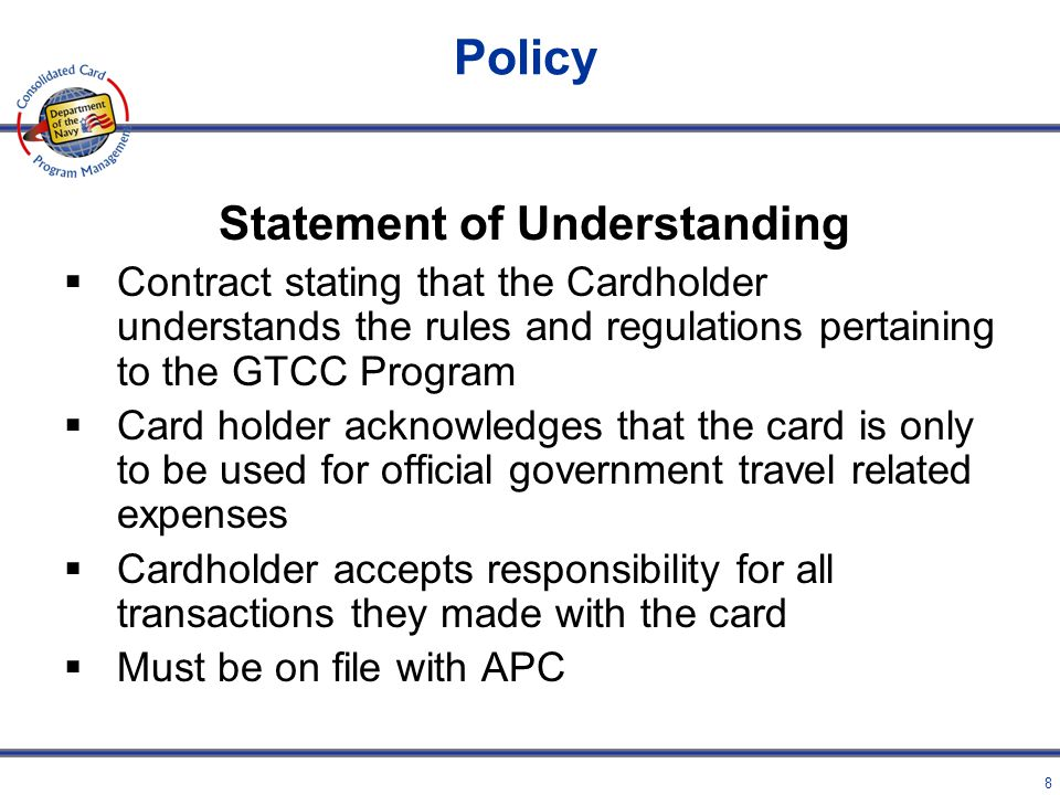 7 Cardholder Highlights Cardholders must Check In/Out with APC when they execute PCS/PCA orders GTCC accounts do not automatically transfer Updating y