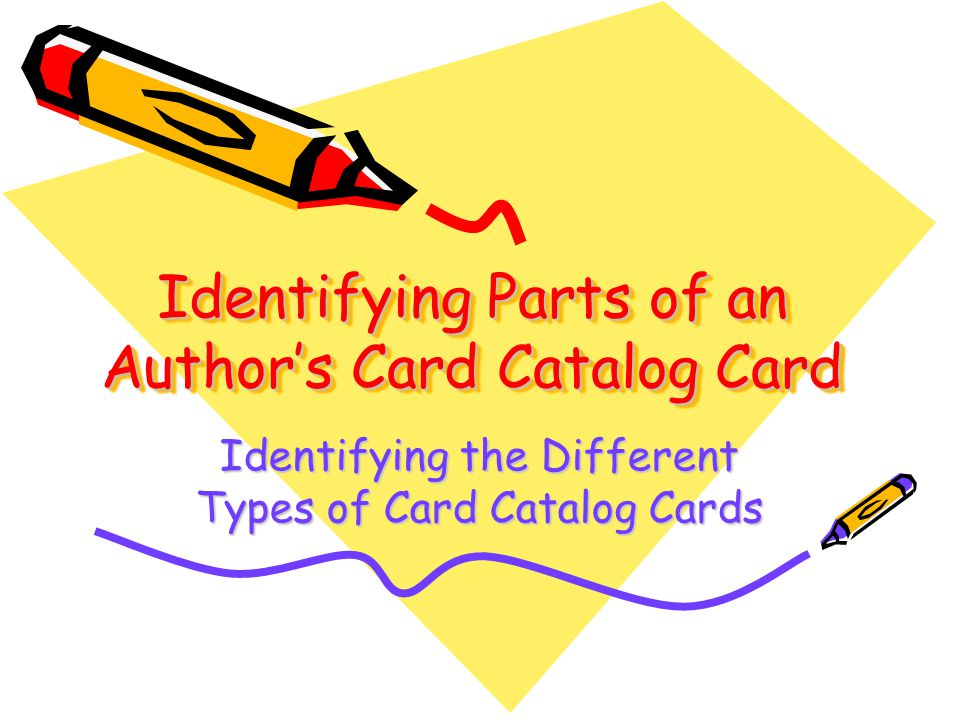 Card Catalog Cards How to Find What You Are Looking For! Independent Student Review of Information