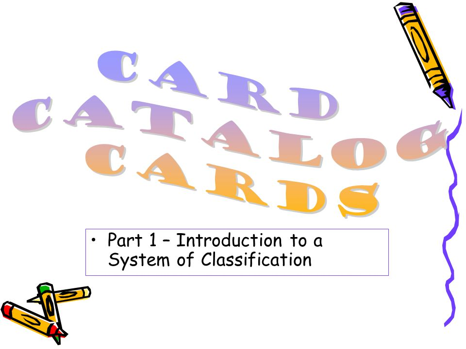 Part 1 – Introduction to a System of Classification