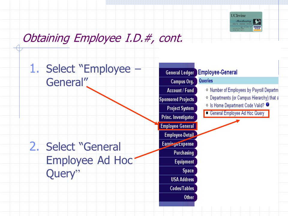 Obtaining Employee I.D.#, cont. 1. Select Employee – General 2.