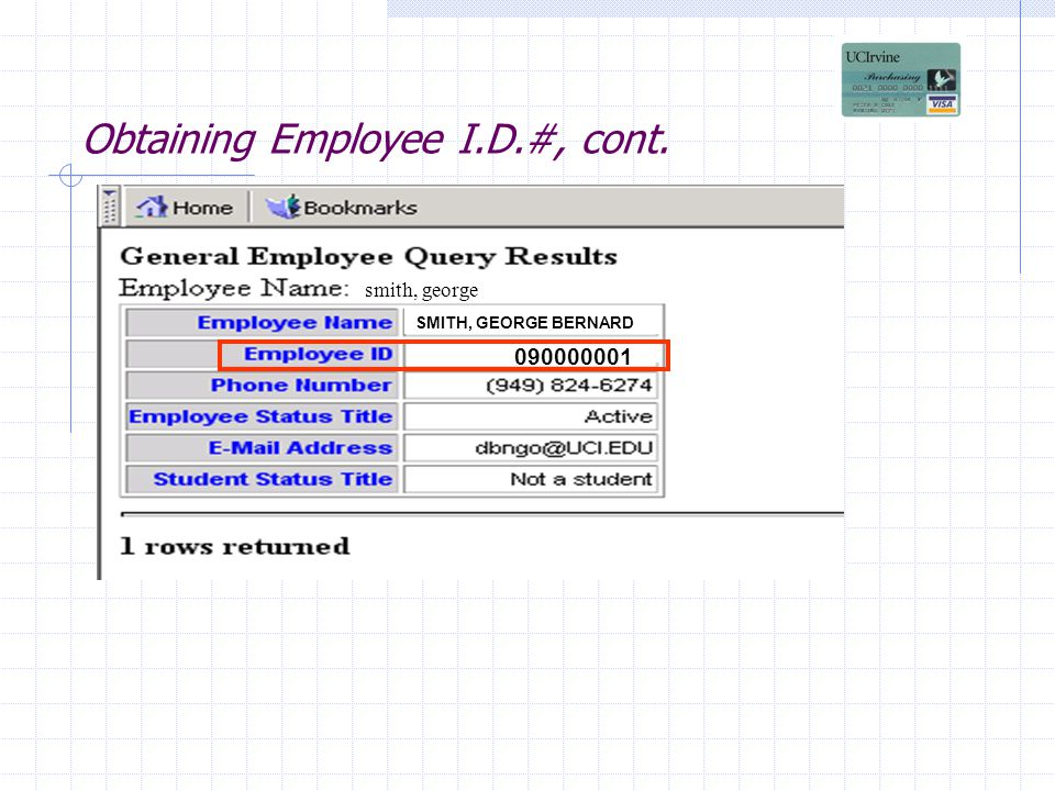 Obtaining Employee I.D.#, cont. 090000001 SMITH, GEORGE BERNARD smith, george