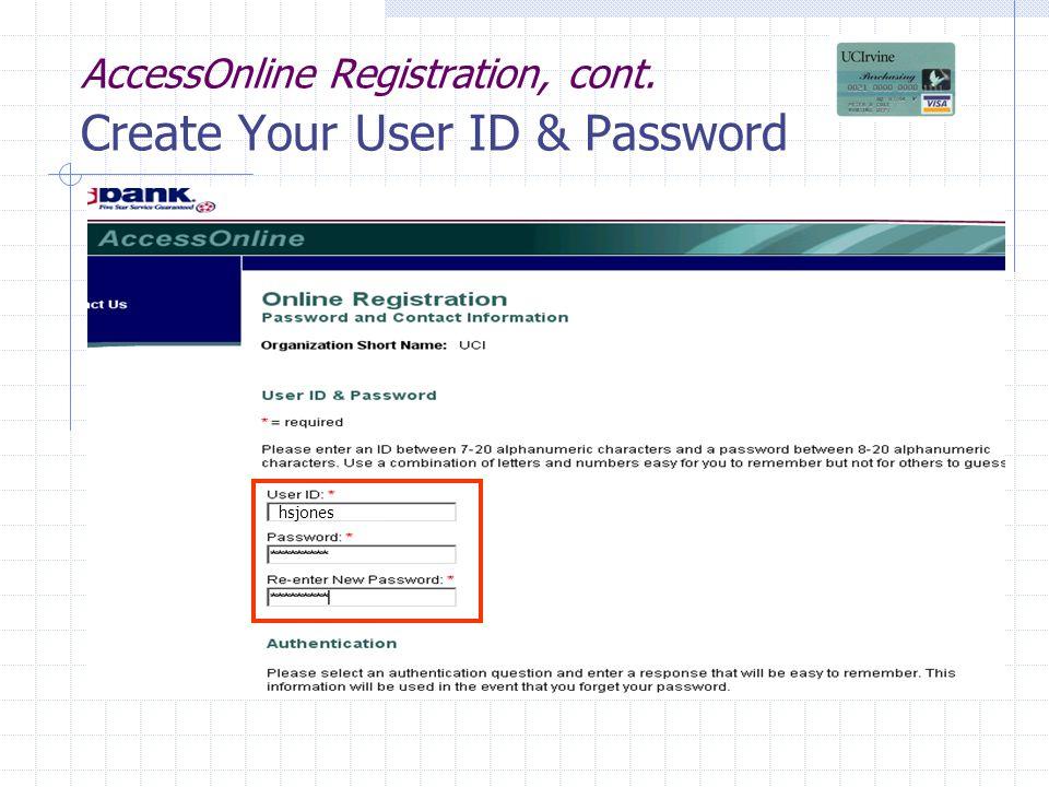 AccessOnline Registration, cont. Create Your User ID & Password hsjones