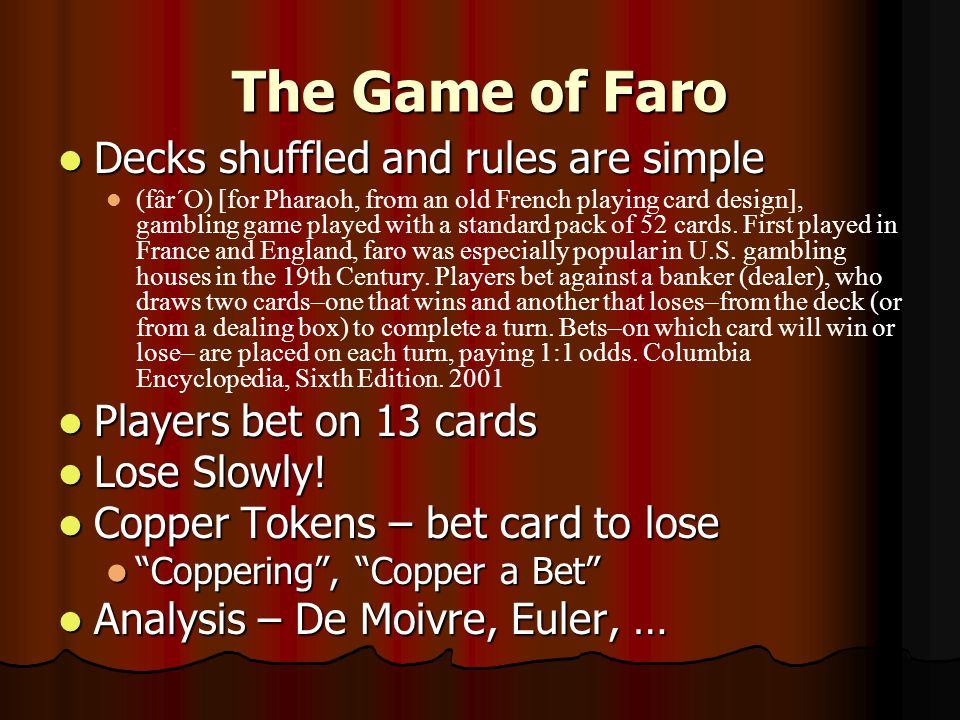 History of the Faro Shuffle Cards Cards Western Culture - 14 th Century Western Culture - 14 th Century Jokers – 1860s Jokers – 1860s Pips – 1890s add