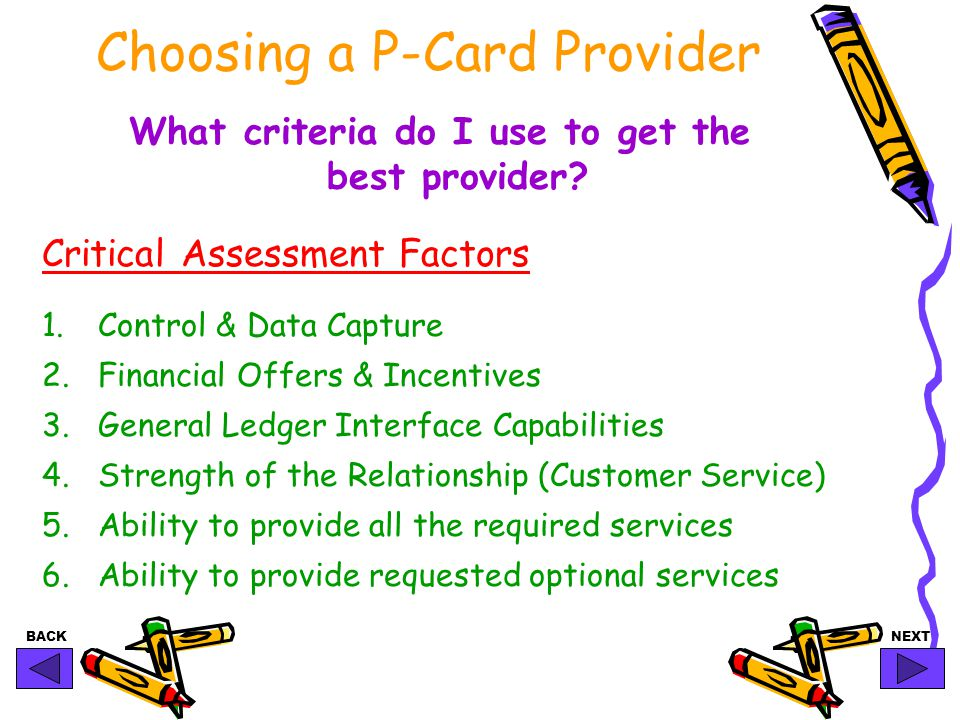 BACKNEXT Choosing a P-Card Provider What criteria do I use to get the best provider.