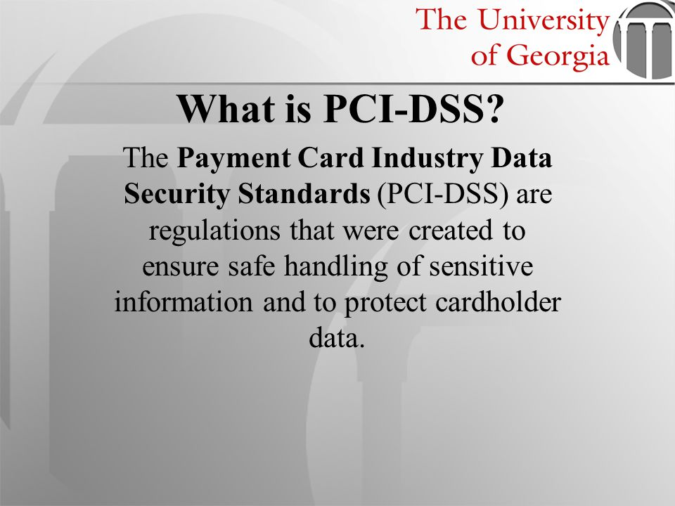 What is PCI-DSS? The Payment Card Industry Data Security Standards (PCI-DSS) are regulations that were created to ensure safe handling of sensitive in