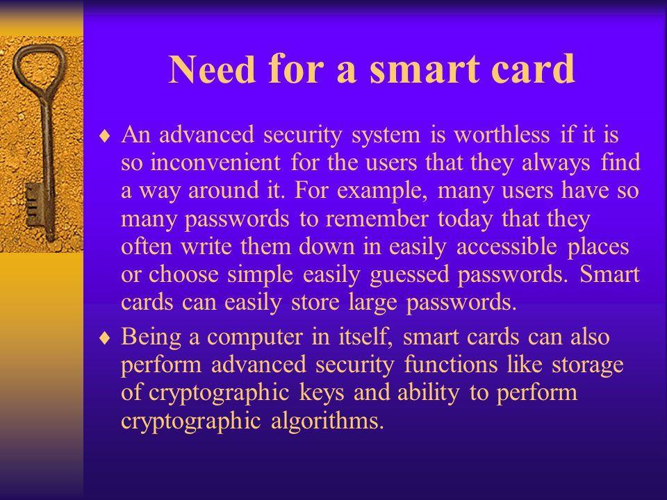 Communication Protocol Smart cards speak to the outside world using data packages called APDU( application protocol data units) APDU contains either command or response message Smart card always waits for command APDU from a terminal.