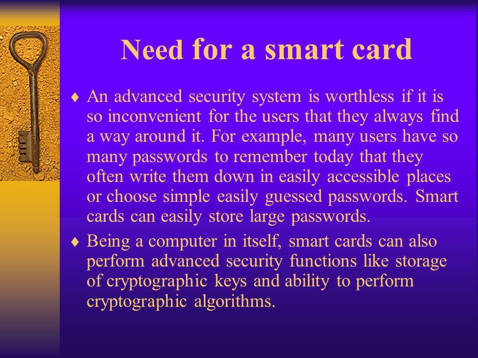 Attack Technologies Attacks on smart cards are as follows –Invasive attacks –Noninvasive attacks –Physical attacks –Logical attacks – Trojan Horse attacks –Social Engineering attacks