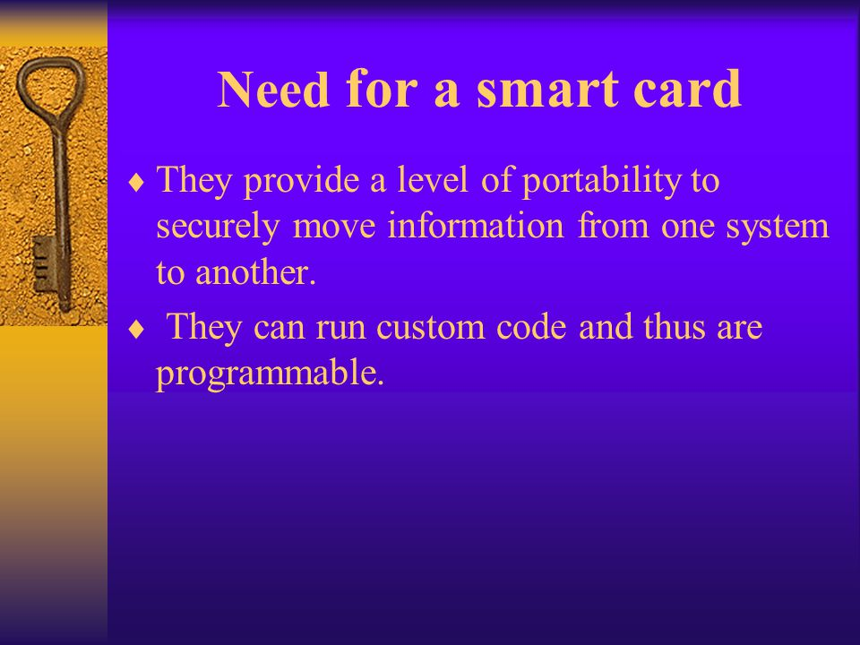 Smart card features Counting the Number of Private Key Usages –Smart card based digital signatures provide benefits over handwritten signatures because they are much more difficult to forge and they can enforce the integrity of the document through technologies such as hashing.