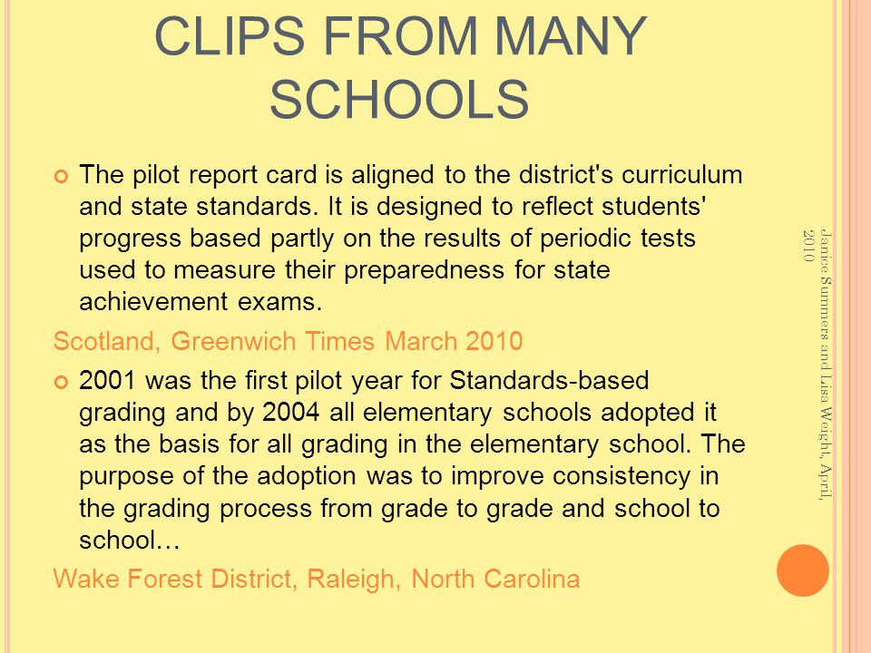 CLIPS FROM MANY SCHOOLS The pilot report card is aligned to the district s curriculum and state standards.