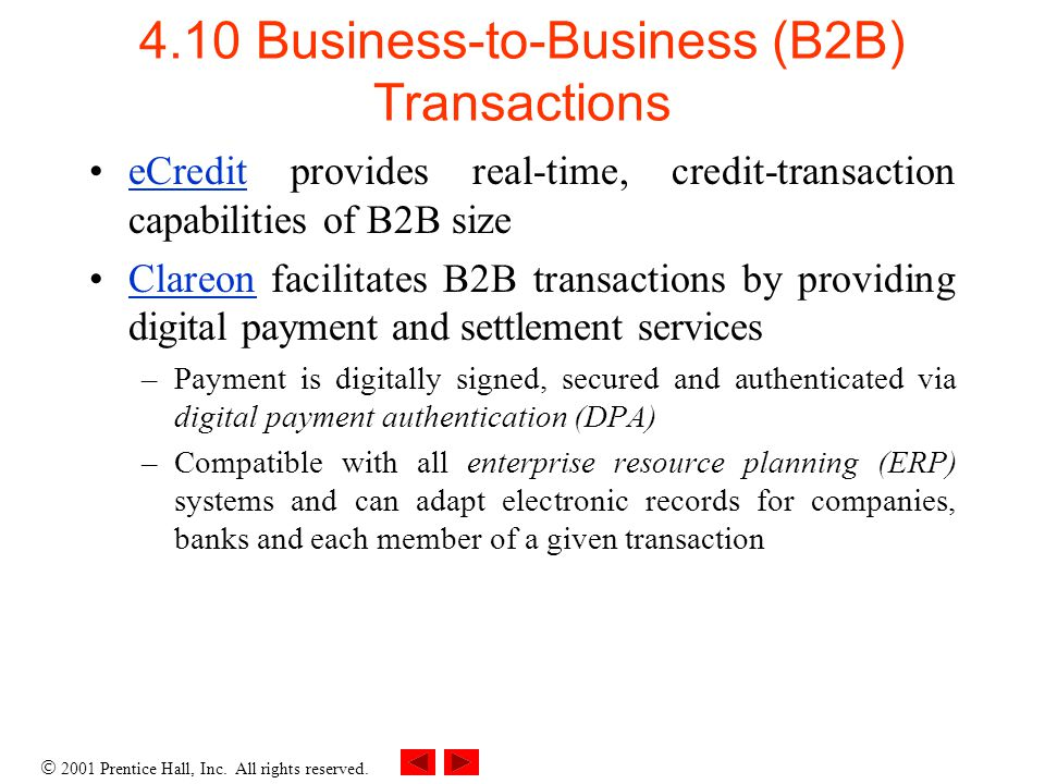 2001 Prentice Hall, Inc. All rights reserved. 4.10 Business-to-Business (B2B) Transactions eCredit provides real-time, credit-transaction capabilities