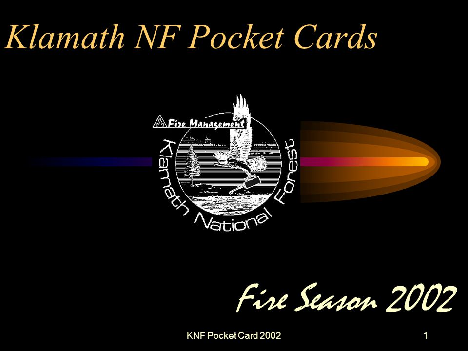KNF Pocket Card 20021 Klamath NF Pocket Cards Fire Season 2002