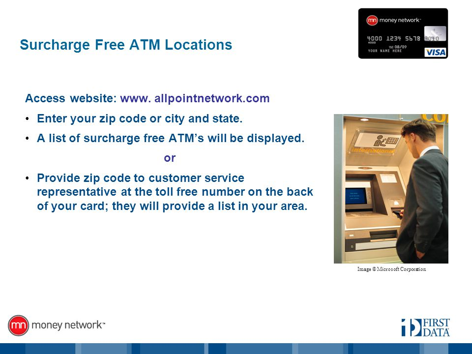Surcharge Free ATM Locations Access website: www.