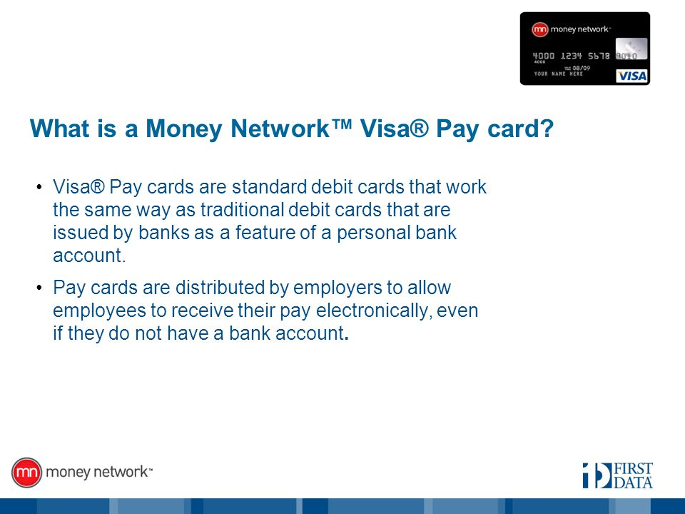 What is a Money Network Visa® Pay card.