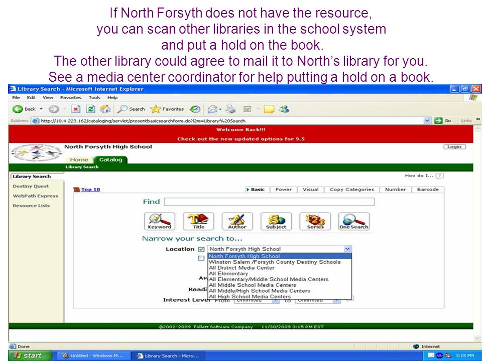 If North Forsyth does not have the resource, you can scan other libraries in the school system and put a hold on the book.