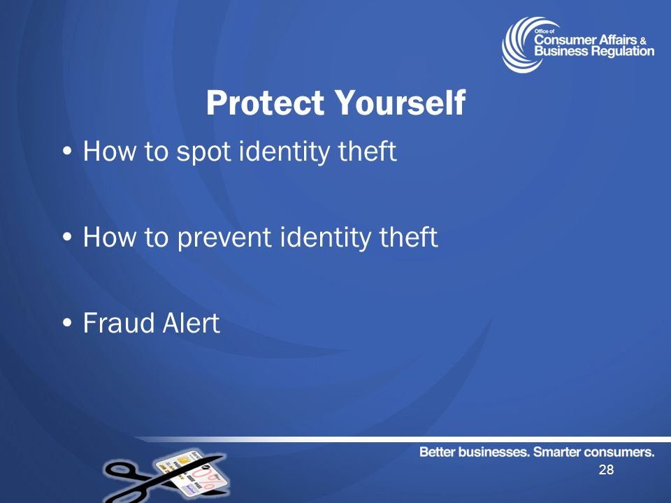How to spot identity theft How to prevent identity theft Fraud Alert Protect Yourself 28