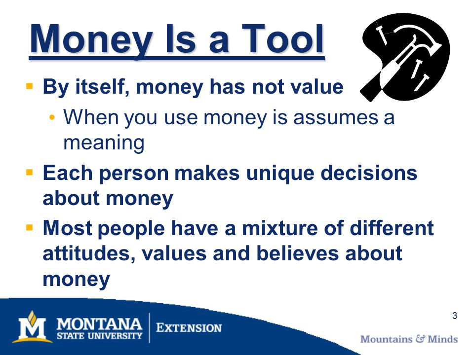 4 Money Is a Tool How much do you know about how to use money as a tool.
