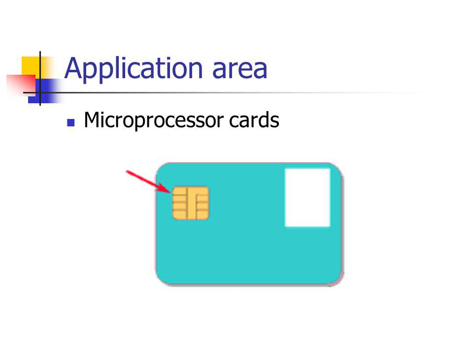 Application area Microprocessor cards
