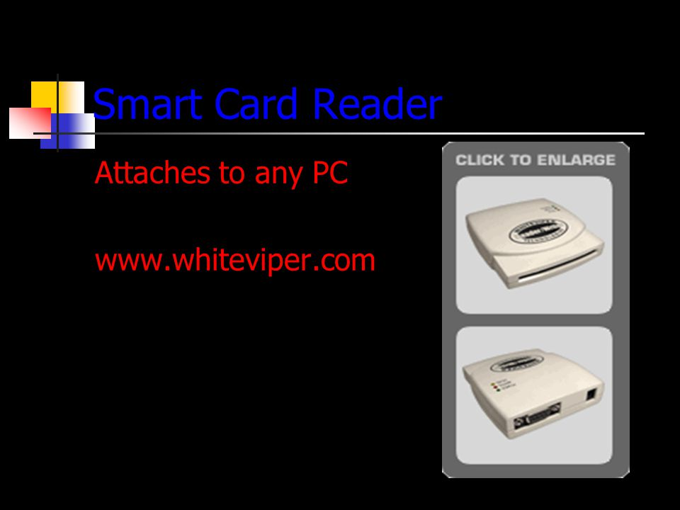 Smart Card Reader Attaches to any PC www.whiteviper.com