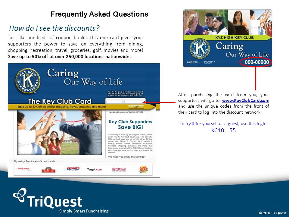 Simply Smart Fundraising © 2010 TriQuest Frequently Asked Questions How do I see the discounts.