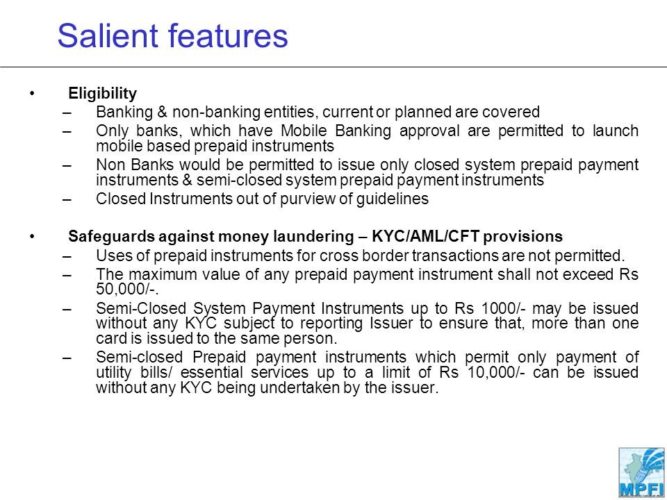 Salient features Eligibility –Banking & non-banking entities, current or planned are covered –Only banks, which have Mobile Banking approval are permi