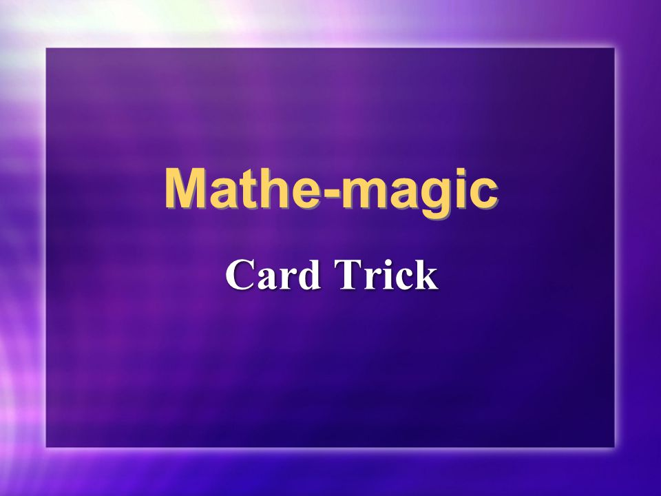 Mathe-magic Card Trick