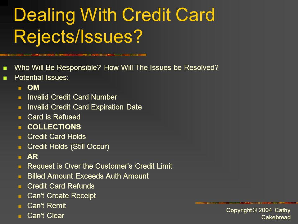 Copyright © 2004 Cathy Cakebread Dealing With Credit Card Rejects/Issues.