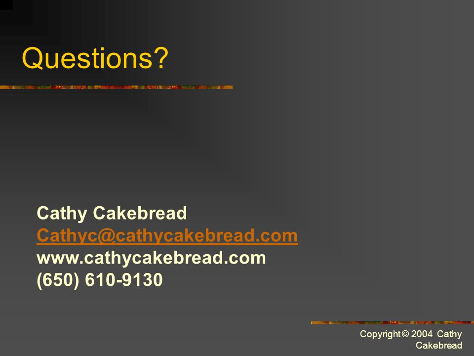Copyright © 2004 Cathy Cakebread Questions.