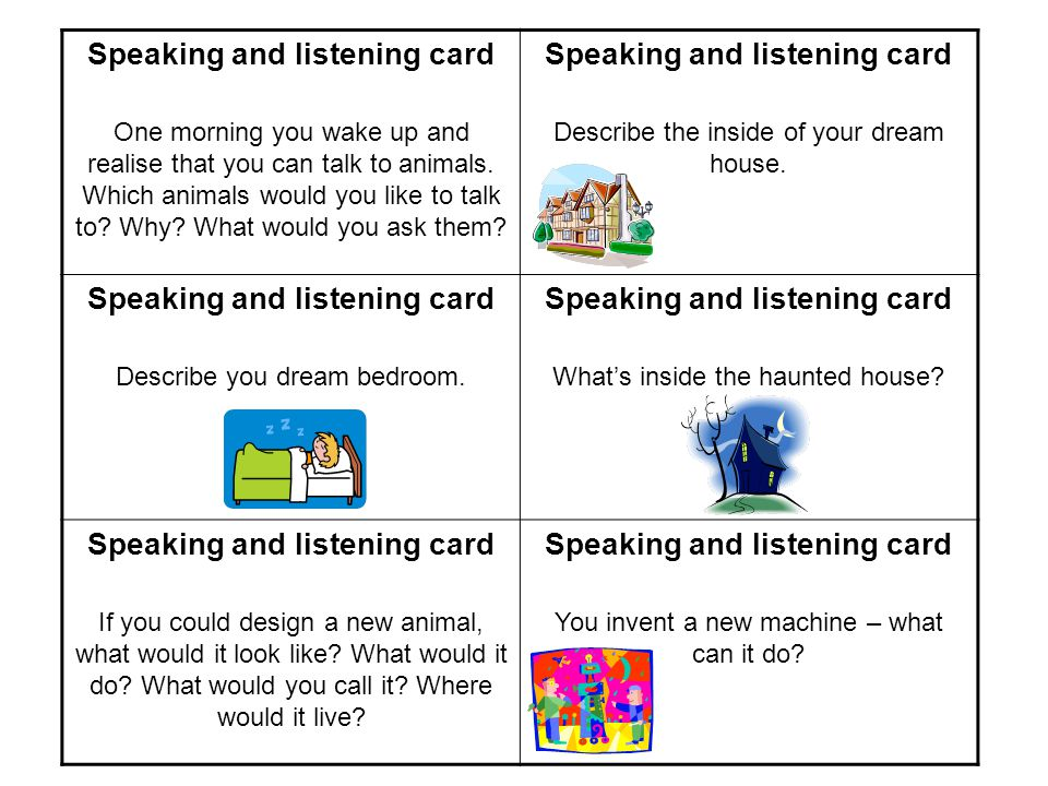 Speaking and listening card One morning you wake up and realise that you can talk to animals.