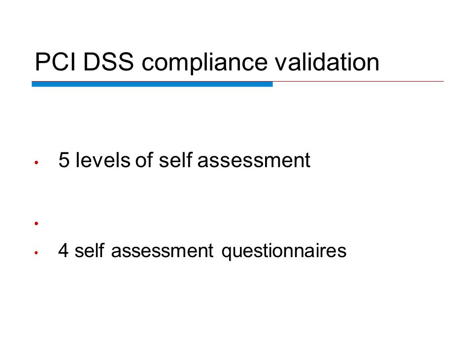 PCI DSS compliance validation 5 levels of self assessment 4 self assessment questionnaires