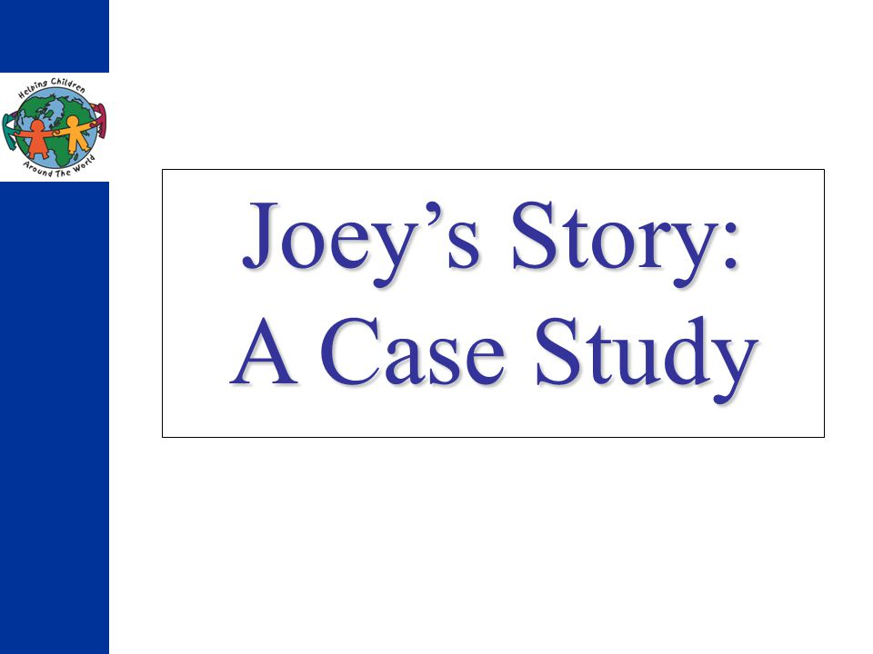 Joeys Story: A Case Study