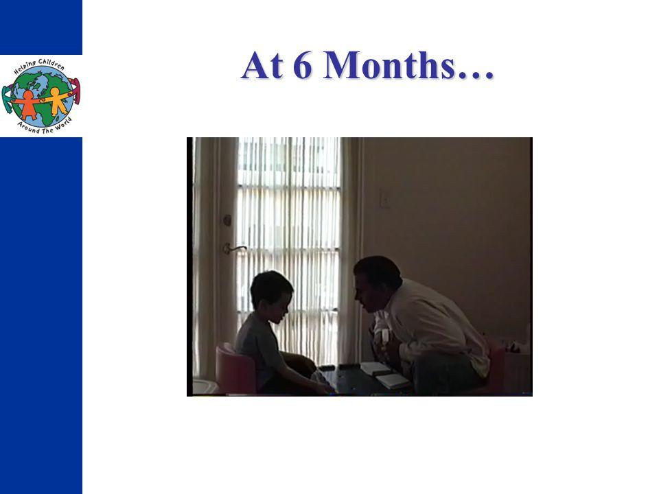 At 6 Months…