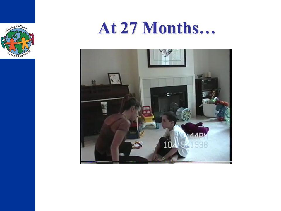 At 27 Months…