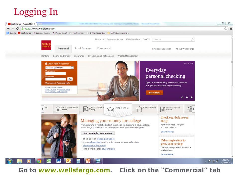 Logging In Go to www.wellsfargo.com. Click on the Commercial tabwww.wellsfargo.com