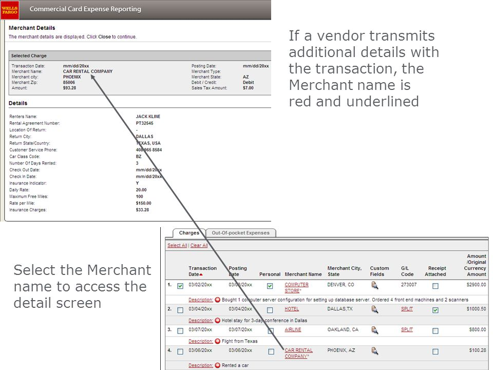 If a vendor transmits additional details with the transaction, the Merchant name is red and underlined Select the Merchant name to access the detail screen