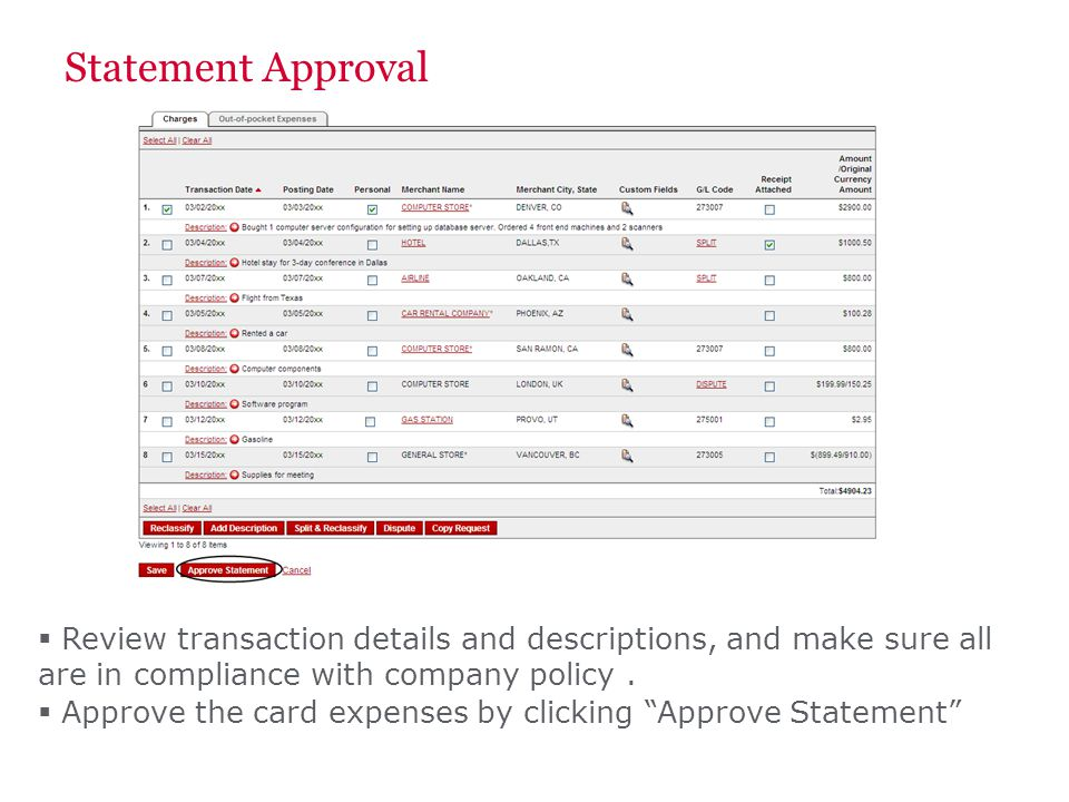 Statement Approval Review transaction details and descriptions, and make sure all are in compliance with company policy.
