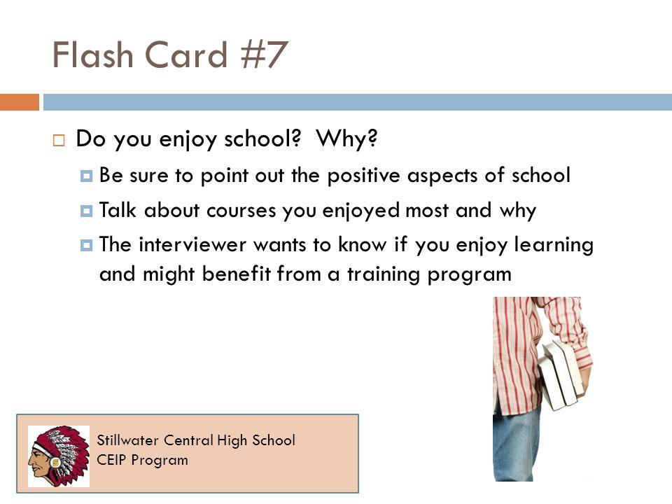 Flash Card #7 Do you enjoy school. Why.