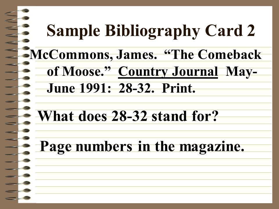 Sample Bibliography Card 1 Greenberg, Jan. Advertising Courses: How Advertising Works. New York: Henry Holt and Company, 1987. Print. Do you know what