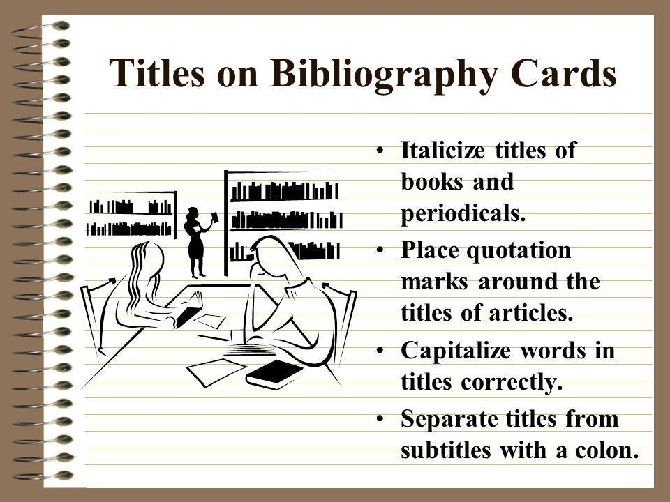 Authors on Bibliography Cards Begin the first line of the bibliography entry at the left margin of the card. Indent all subsequent lines five spaces (