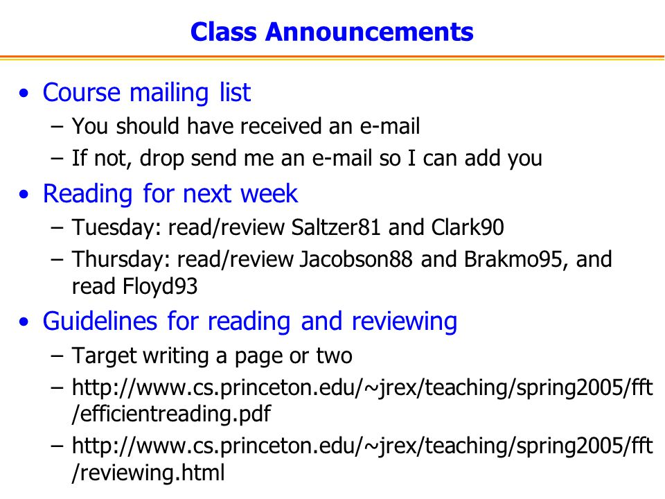 Class Announcements Course mailing list –You should have received an e-mail –If not, drop send me an e-mail so I can add you Reading for next week –Tu