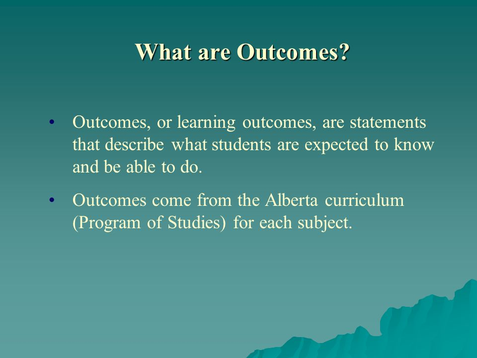 What are Outcomes.