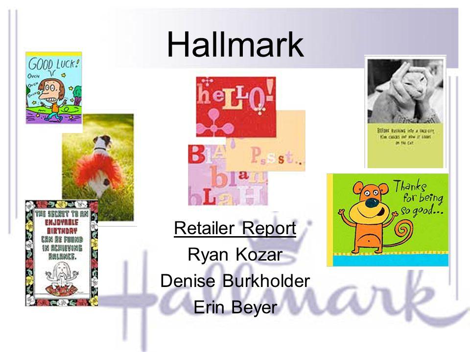 Hallmark Retailer Report Ryan Kozar Denise Burkholder Erin Beyer