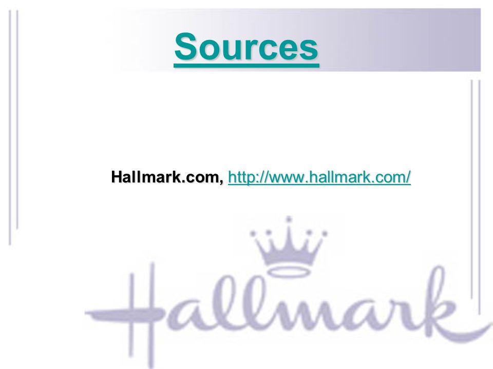 Sources Hallmark.com, http://www.hallmark.com/ http://www.hallmark.com/
