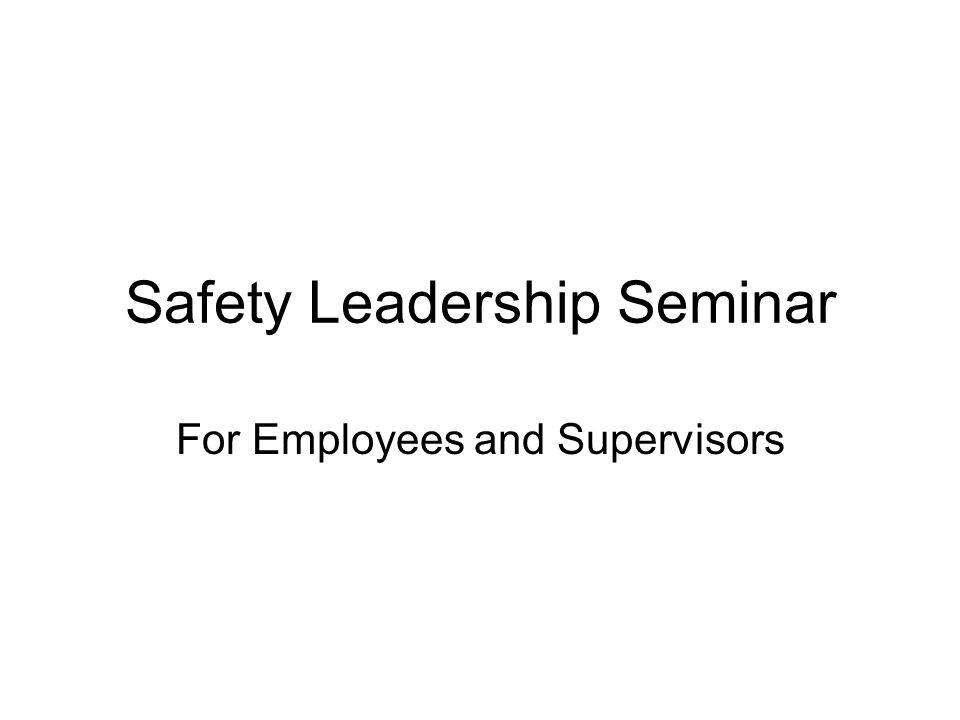 Safety Leadership Seminar For Employees and Supervisors