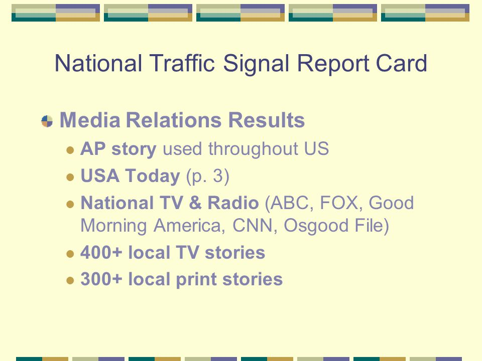 National Traffic Signal Report Card Media Relations Results AP story used throughout US USA Today (p.