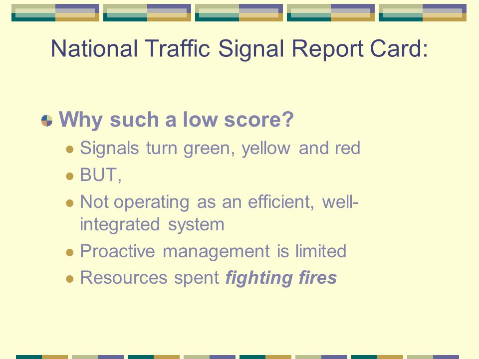 National Traffic Signal Report Card: Why such a low score.